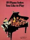 59 Piano Solos You Like to Play - Hal Leonard Publishing Company