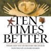 Ten Times Better - Richard Michelson, Leonard Baskin