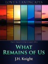 What Remains of Us - J.H. Knight