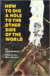 How to Dig a Hole to the Other Side of the World - Faith McNulty, Marc Simont