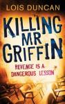 Killing Mr Griffin - Lois Duncan