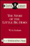 Story of the Little Big Horn - William A. Graham