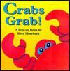 Crabs Grab!: A Pop-Up Book - Kees Moerbeek