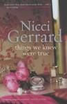 Things We Knew Were True - Nicci Gerrard