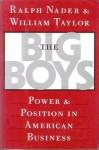 The Big Boys - Ralph Nader, William Taylor