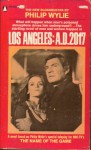 Los Angeles: A.D. 2017 - Philip Wylie