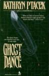 Ghost Dance - Kathryn Ptacek