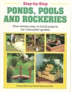 Step-By-Step Ponds, Pools, and Rockeries - Penny Swift, Janek Szymanowski