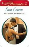 Ruthless Awakening (Harlequin Presents) - Sara Craven