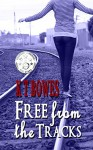 Free from the Tracks (The Teen Mayhem Series Book 1) - K T Bowes