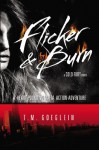 Flicker & Burn - T.M. Goeglein