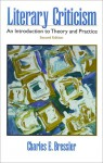 Literary Criticism: An Introduction to Theory and Practice - Charles E. Bressler