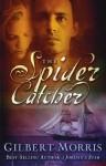 The Spider Catcher - Gilbert Morris