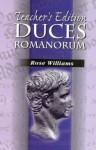 Duces Romanorum Teachers Edition - Rose Williams