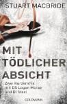 Mit tödlicher Absicht: Zwei E-Book Only Kurzkrimis mit DS Logan McRae und DI Steel - Stuart MacBride