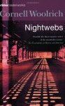Nightwebs (Crime Masterworks) - Cornell Woolrich, Francis M. Nevins