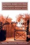 Nothing Makes You Free: Writings by Descendants of Jewish Holocaust Survivors - Melvin Jules Bukiet