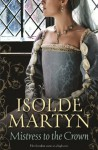 Mistress to the Crown (Mills & Boon Special Releases) - Isolde Martyn