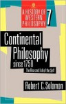 Continental Philosophy since 1750: The Rise and Fall of the Self (A History of Western Philosophy, Vol. 7) - Robert C. Solomon