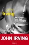 A moi seul bien des personnages (Cadre vert) (French Edition) - John Irving, Josée Kamoun, Olivier Grenot