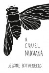 A Cruel Nirvana - Jerome Rothenberg