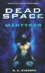 Dead Space : Märtyrer - B.K. Evenson