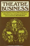 Theatre Business: The Correspondence of the First Abbey Theatre Directors: William Butler Yeats, Lady Gregory and J.M. Synge - W.B. Yeats, Isabella Augusta Persse (Lady Gregory), J.M. Synge, Ann Saddlemyer