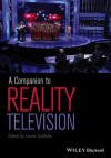 A Companion to Reality Television - Laurie Ouellette