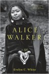 Alice Walker: A Life - Evelyn C. White