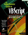 The Comprehensive Guide to VBScript: The Encyclopedic Reference for VBScript, HTML & ActiveX - Richard Mansfield