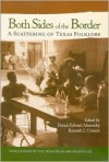 Both Sides of the Border: A Scattering of Texas Folklore - Francis Edward Abernethy, Francis Edward Abernethy