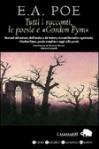 Tutti i racconti, le poesie e «Gordon Pym» - Edgar Allan Poe, Isabella Donfrancesco, Daniela Palladini, Tommaso Pisanti