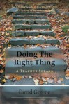 Doing the Right Thing: A Teacher Speaks - David Greene