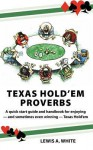 Texas Hold'em Proverbs - Lewis A. White, Jason C. Eckhardt