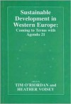 Sustainable Development In Western Europe: Coming To Terms With Agenda 21 - Timothy O'Riordan