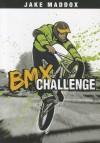 BMX Challenge (Jake Maddox) - Jake Maddox