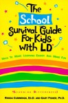 The School Survival Guide for Kids With LD*: (*Learning Differences - Rhoda Woods Cummings, Pamela Espeland, Gary L. Fisher