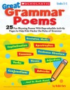 Great Grammar Poems: 25 Fun Rhyming Poems With Reproducible Activity Pages That Help Kids Master the Rules of Grammar - Bobbi Katz