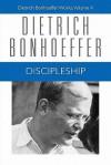 Discipleship: Dietrich Bonhoeffer Works, Volume 4 - Dietrich Bonhoeffer