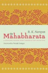 The Mahabharata: A Shortened Modern Prose Version of the Indian Epic - R. K. Narayan, Wendy Doniger