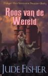 Roos van de Wereld (Het Goud der Dwazen, #3) - Jude Fisher, Pauline Moody