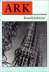 Ark - Ronald Johnson