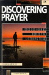 Discovering Prayer (A Lion Manual) - Andrew Knowles