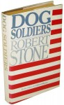 Dog Soldiers - Robert Stone