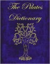 The Pilates Dictionary - Ivon Dahl