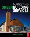 Marketing Green Building Services: Strategies for Success - Jerry Yudelson
