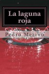 La Laguna Roja: Cuentos - Pedro Merino