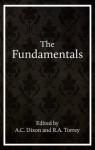 The Fundamentals - R.A. Torrey, A.C. Dixon