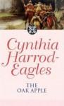 Dynasty 4: The Oak Apple: The Oak Apple - Cynthia Harrod-Eagles