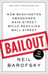 Bailout: How Washington Abandoned Main Street While Rescuing Wall Street - Neil Barofsky